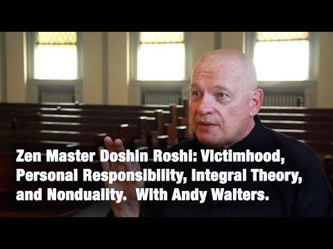 Zen Master Doshin Roshi: Personal Responsibility, Jordan Peterson, Integral, and Nonduality