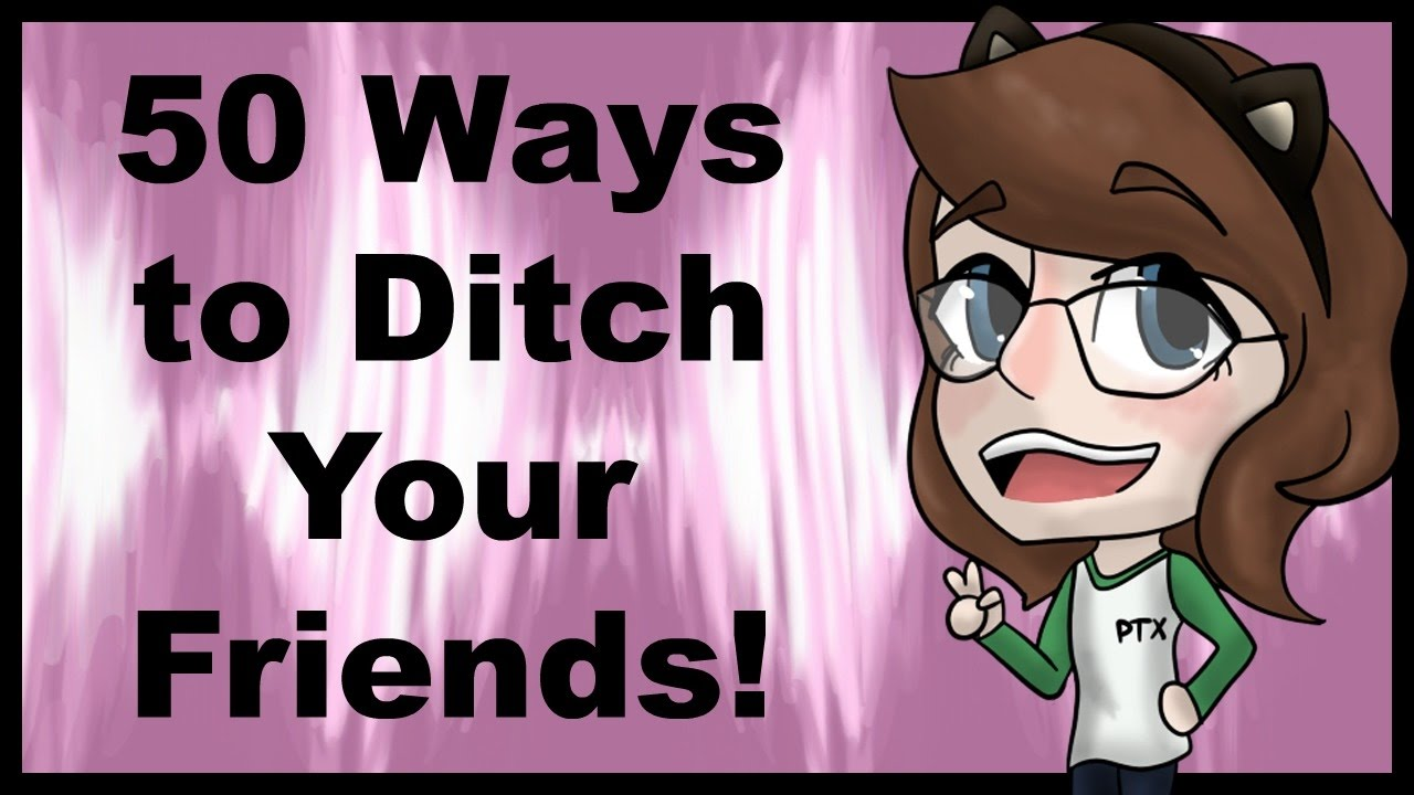 Watch How to Ditch Your Friends video