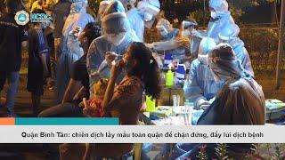 Quận Bình Tân chiến dịch lấy mẫu toàn quận để chặn đứng, đẩy lùi dịch bệnh