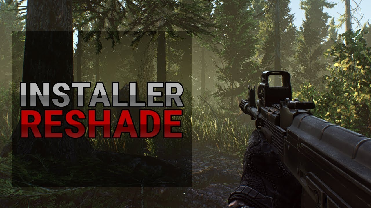 Guide Escape from Tarkov - Installer Reshade pour EFT