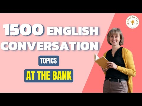 1500 English Conversations on 25 Topics At the Bank - Learn English with Dialogues 10 ✔