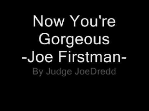 Now You're Gorgeous - Joe Firstman (with lyrics)