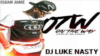 DJ Luke Nasty - OTW (On The Way) [Clean / Radio Edit]