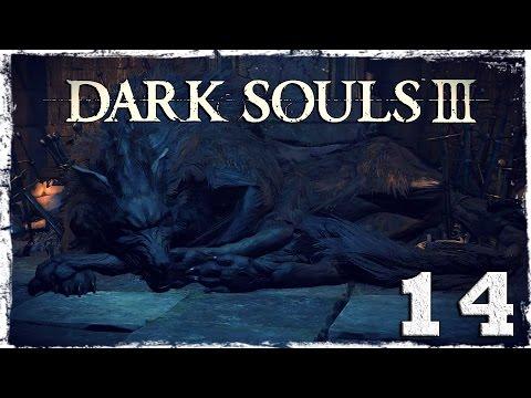 Смотреть прохождение игры Dark Souls 3. #14: Старый волк и огромный демон.