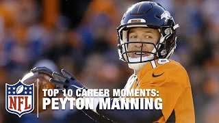 Peyton Manning s Top 10 Career Highlights | NFL