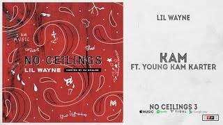 "Lil Wayne - ""Kam"" Ft. Young Kam Karter (No Ceilings 3)"
