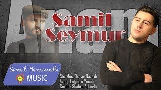 Samil \u0026 Seymur - Anam 2020 (Audio)
