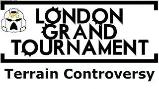 London Grand Tournament Terrain Controversy
