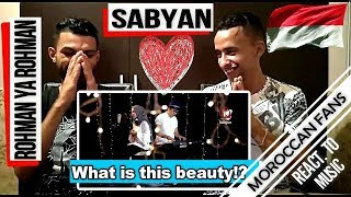 Arab React To ROHMAN YA ROHMAN COVER BY SABYAN MOROCCAN REACT
