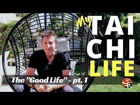 Tai Chi Philosophy 101: The Good Life
