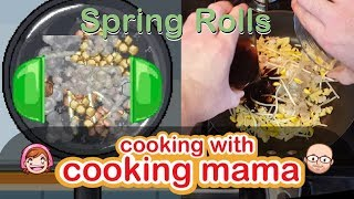 Spring Rolls | Cooking with Cooking Mama!