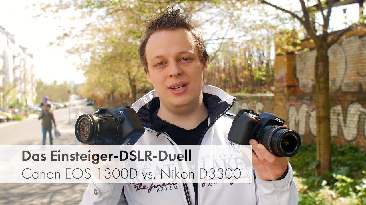 Canon Eos 1300d Vs Nikon D3300 Duell Der Einsteiger Dslr Kameras
