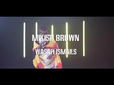 Mama Yo Mikish brown ft wasafi ismailz