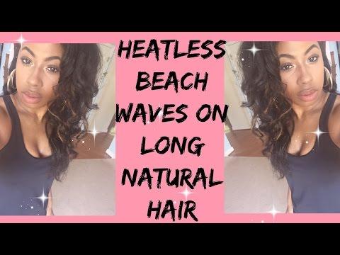How To: Heatless Beach Waves on Long Natural Hair & Night Maintenance   High Porosity Friendly