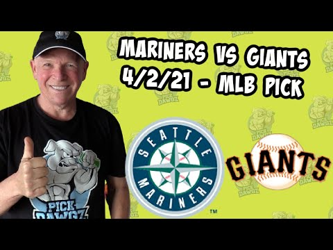 Seattle Mariners vs San Francisco Giants 4/2/21 MLB Pick and Prediction MLB Tips Betting Pick
