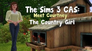 The Sims 3: Create-A-Sim - Meet Courtney (The Country Girl)