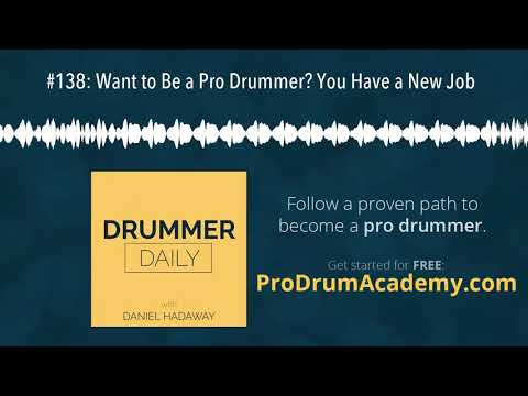 #138: Want to Be a Pro Drummer? You Have a New Job