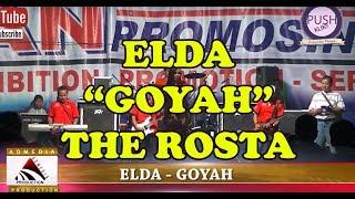 Video THE ROSTA - GOYAH - ELDA download MP3, 3GP, MP4, WEBM, AVI, FLV Maret 2018