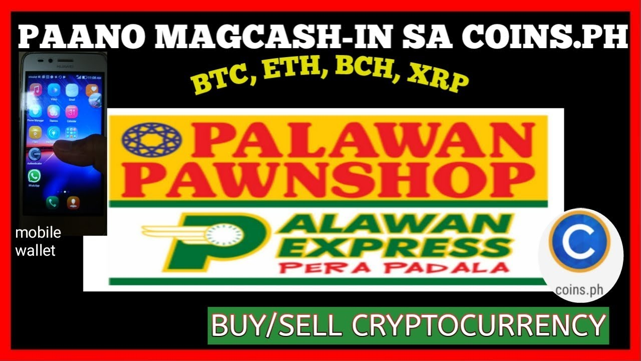 HOW TO CASH IN SA PH.COINS USING PALAWAN PAWNSHOP BUY/SELL CRYPTO CURRENCY