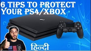 PS4/XBOX One Maintenance Tips | Protect your Investment | HINDI |