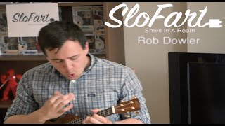 Rob Dowler - Slo Fart Sessions
