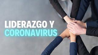 Liderazgo en tiempos de Coronavirus