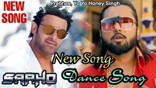 Saaho New Song | Yo Yo Honey Singh, Prabhas, Shraddha Kapoor | Saaho Songs