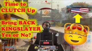 Time to CLUTCH Up - Bring BACK KINGSLAYER Yes or No? (PS4 WARZONE)