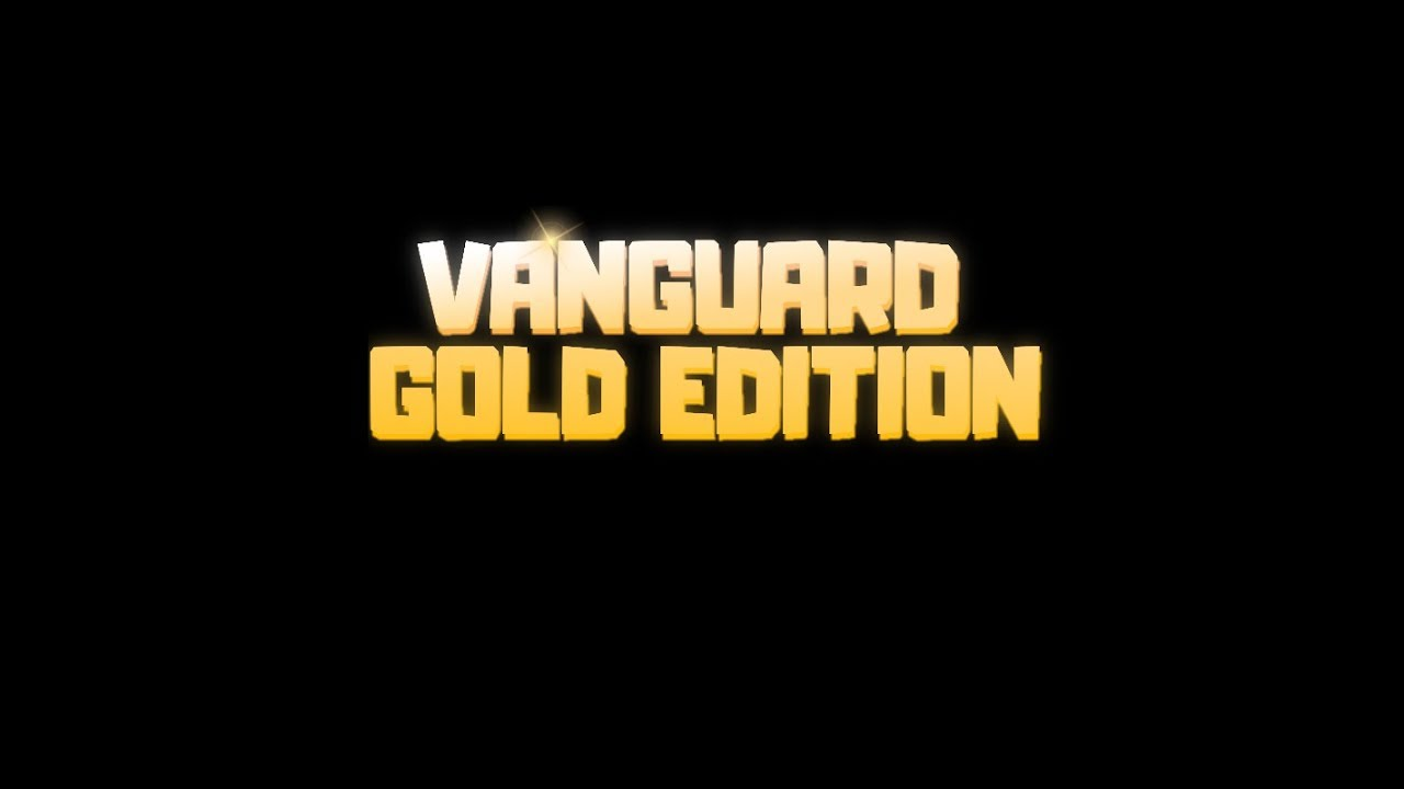Vanguard: Gold Edition