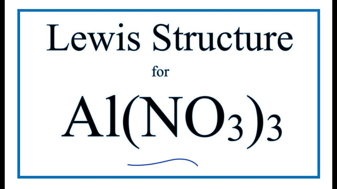 How To Draw The Lewis Dot Structure For Al No3 3