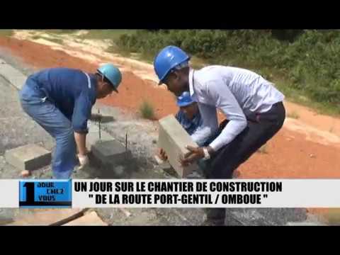 CHANTIER DE LA ROUTE PORT GENTIL - OMBOUE (Gabon)