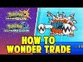 How to Wonder Trade in Pokemon Ultra Sun and Ultra Moon - Ultra Sun Ultra Moon Wonder Trade Tutorial