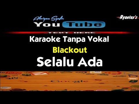 Karaoke Blackout - Selalu Ada