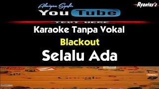Karaoke Blackout - Selalu Ada Mp3