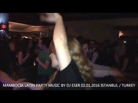 MAMBOCIA LATIN PARTY MUSIC BY DJ ESER 02...