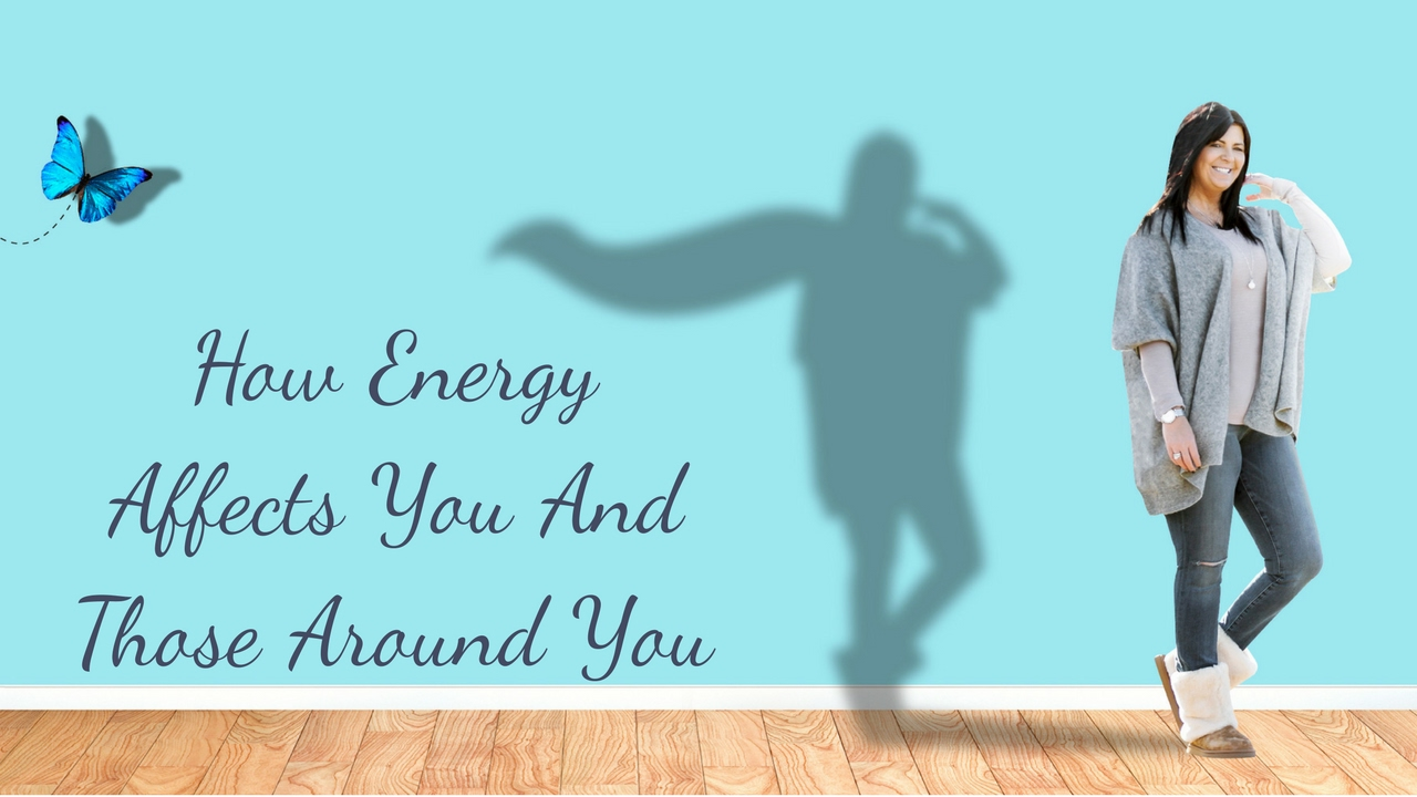 Affectingyou: How Energy Can Affect You And Those Around You
