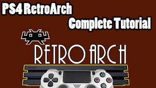 PS4 RetroArch Tutorial - Play Wide Range Of Games on PS4