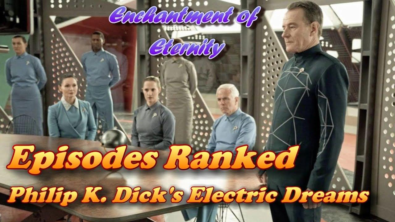 Philip K S Electric Dreams Season 1 Episodes Ranked