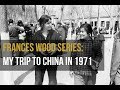 My trip to China in 1971