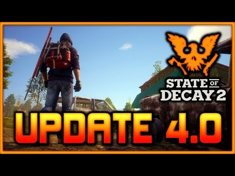 UPDATE 4.0 Patch Notes   State of Decay 2