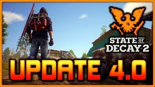 UPDATE 4.0 Patch Notes | State of Decay 2