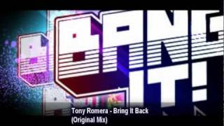 Tony Romera - Bring It Back (Original Mix)