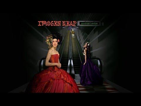 Imogen Heap & Ariana Grande - Goodnight And Go [#DerelEdit]