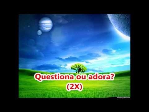 Questiona Ou Adora  ( Playback E Legendado)