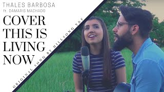 THALES BARBOSA feat DAMARIS MACHADO - This is living (Hillsong Y&F) Cover