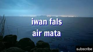 Download lagu Air mata - iwan fals