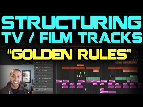 "Structuring TV/Film Tracks -  The ""Golden Rules"""