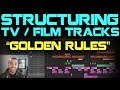 """Structuring TV/Film Tracks -  The """"Golden Rules"""""""