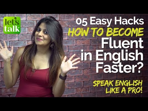 5 Simple & Easy tricks to Speak Fluent English Faster? – Increase your Fluency and Speak confidently