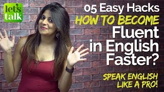 5 Simple & Easy tricks to Speak Fluent English Faster? – Increase your Fluency and Speak confidently thumbnail